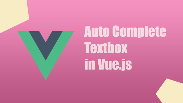 How to create autocomplete textbox in Vue.js?