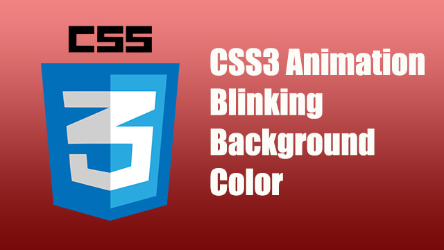How to create blinking background color and text using CSS3 animation?