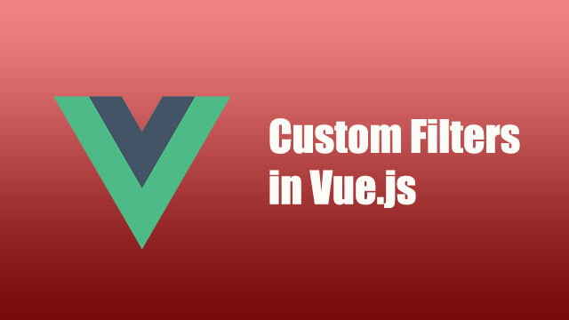 How to create custom filters in Vue.js?