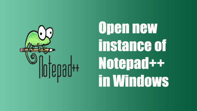How to open Notepad++ in new instance?