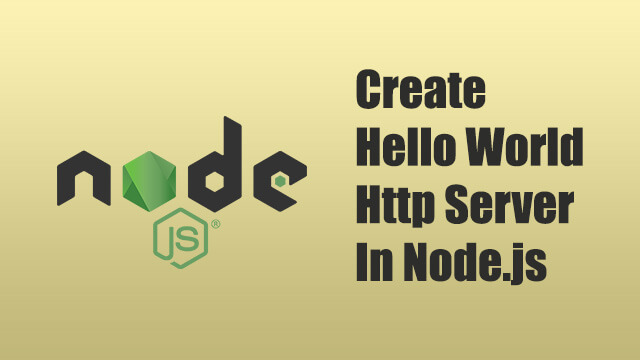 How to create Hello World Http Server in Node.js