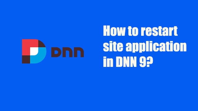 How to restart application in DNN 9 site?