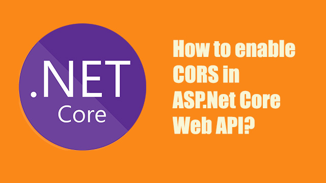 How to enable CORS in ASP.Net Core Web API?