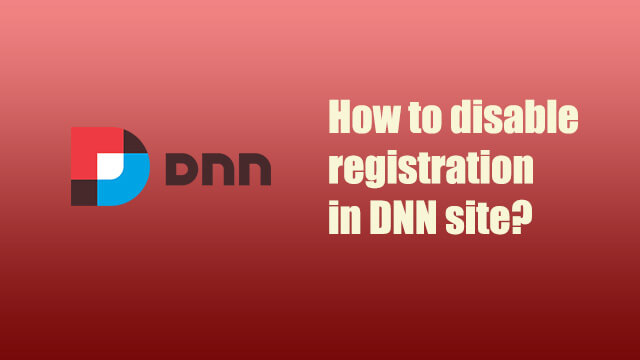 How to disable member registration in DNN?