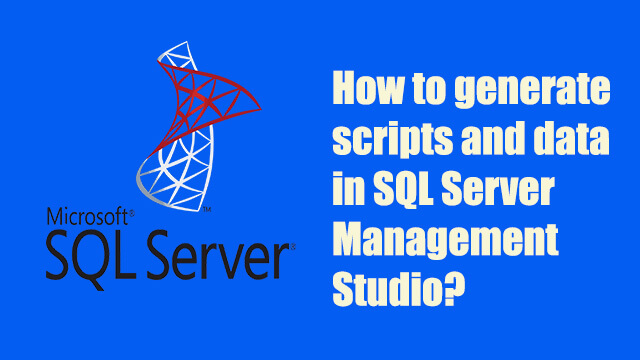 How to generate sql scripts with data in SQL Server Management Studio?