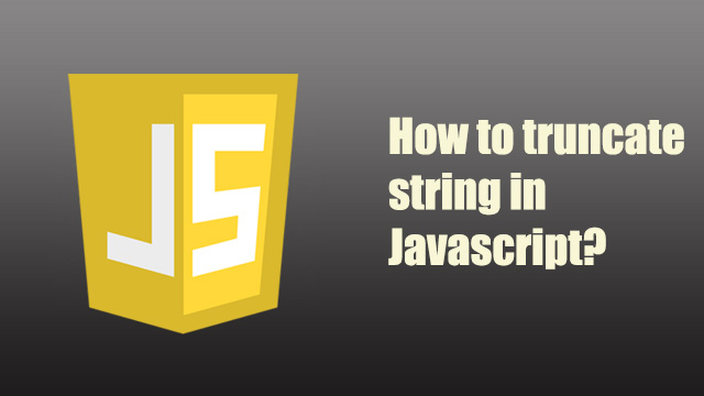 How to truncate string in Javascript?