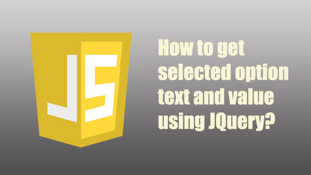 How to get selected option text and value in JQuery?