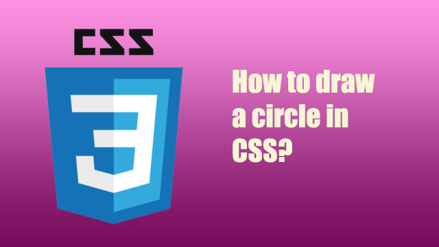 How to draw a circle in CSS?