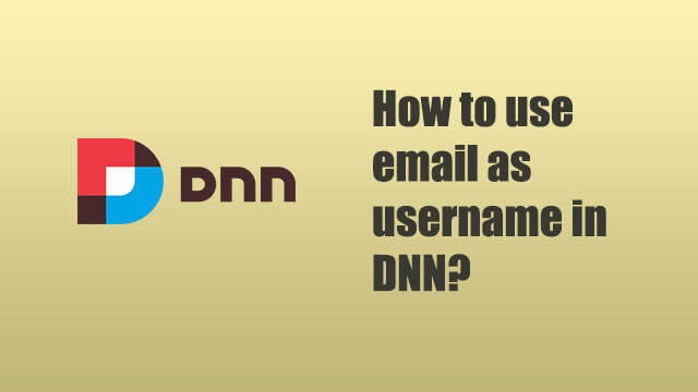 How to use email address as username in DNN?
