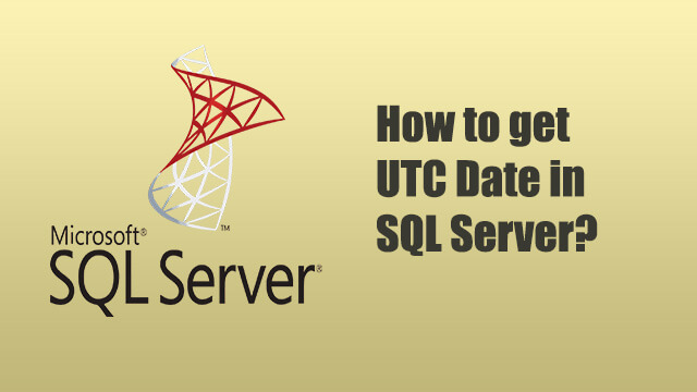 How to get UTC date in TSQL?