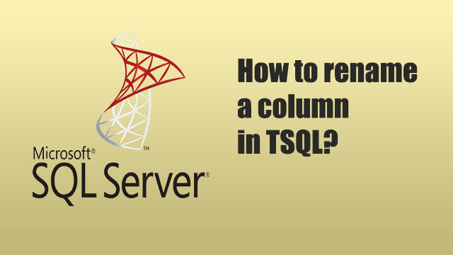 How to rename a column in TSQL?