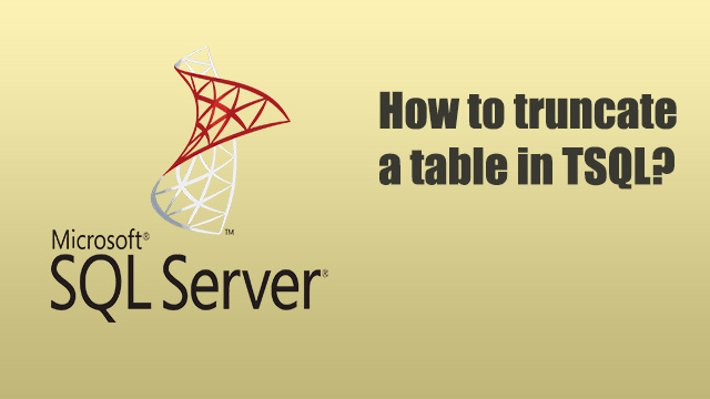 How to truncate a table in TSQL?