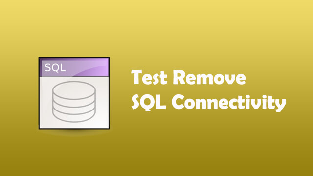 Test remote SQL connectivity